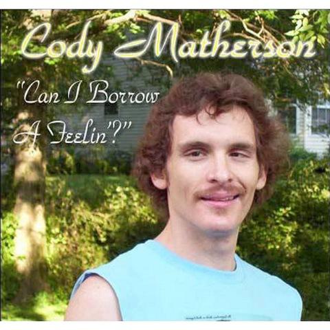 Cody Matherson Can I Borrow a Feelin